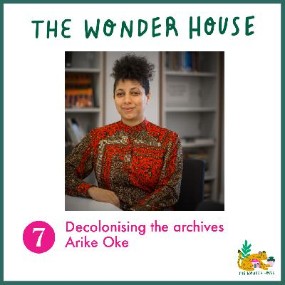Decolonising the archives with Arike Oke