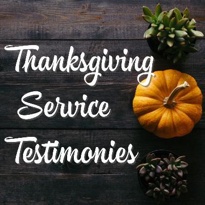Thanksgiving Service Testimonies