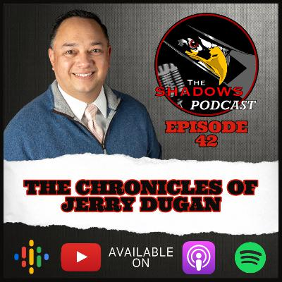 Episode 42: The Chronicles of Jerry Dugan