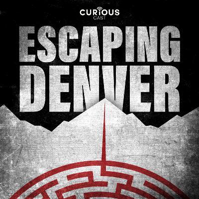 Coming Soon: Escaping Denver