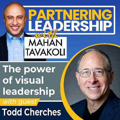 The power of visual leadership with Todd Cherches | Thoughtleader