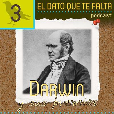 Episodio 3: Darwin y sus premios