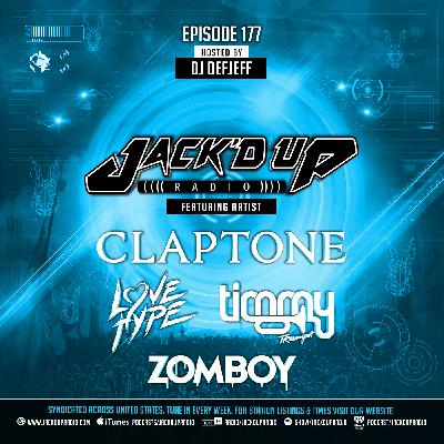 Jack'd Up Radio 177 (Guests Claptone, Love Hype, Timmy Trumpet & Zomboy)