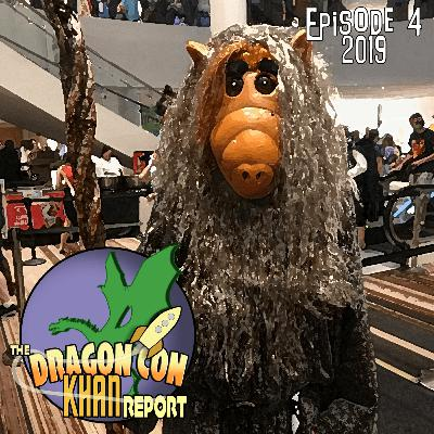 The 2019 Dragon Con Khan Report Episode 4