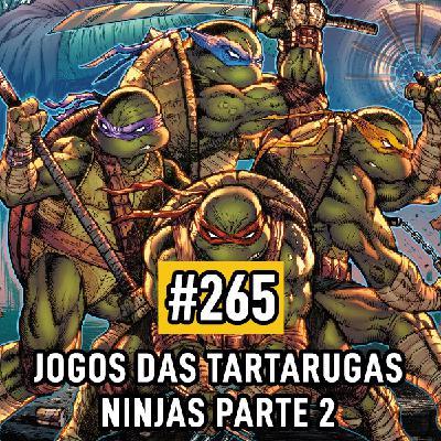 Fliperama de Boteco #265 – Jogos das Tartarugas Ninjas Parte 2