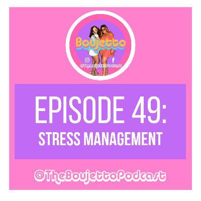 Episode 49: Stress Management
