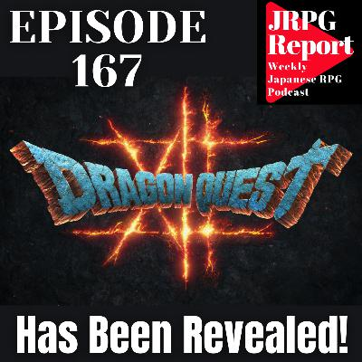 JRPG Report Episode 167 - Dragon Quest XII is Revealed to the World