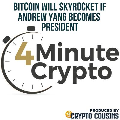 Bitcoin Will Skyrocket If Andrew Yang Becomes President
