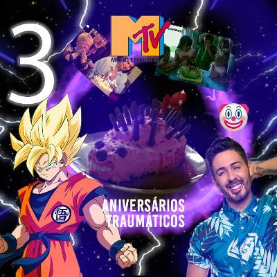 03 - Aniversários traumáticos | É verdade que o Carlinhos Maia chora no banho por ter enfiado uma estátua no próprio CU na MTV?