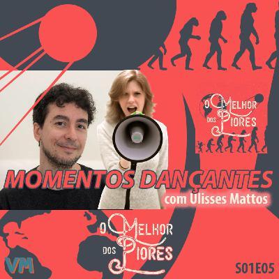 Momentos Dançantes com Ulisses Mattos