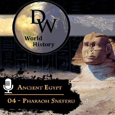 Ancient Egypt - 04 - Pharaoh Sneferu