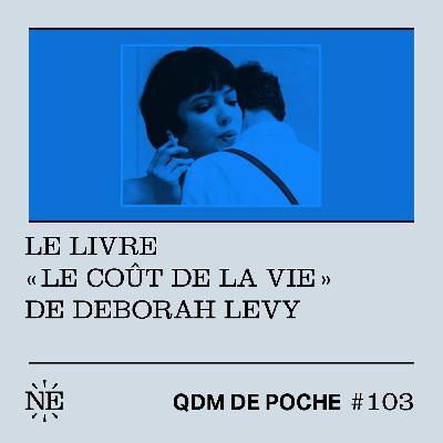 """#103 - QDM de Poche  - Le livre """"Le Coût de la vie"""" de Deborah Levy"""