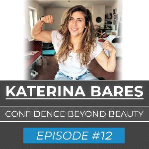 Ep. #12 | Katerina Bares | The Master Of All Things Fitness