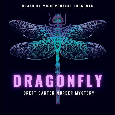 DRAGONFLY: Brett Cantor Murder Mystery Preview (Part 1)