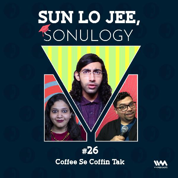 Ep. 26: Coffee Se Coffin Tak