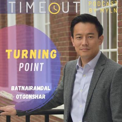 Episode 10 - Turning point with Batnairamdal