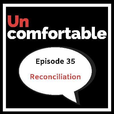 Episode 35 - Reconciliation