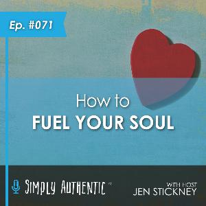 Fuel Your Soul Daily - Here's How