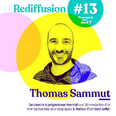 Rediffusion 13 Thomas Sammut - De cancre à préparateur mental aux 150 médailles internationales et olympiques puis auteur
