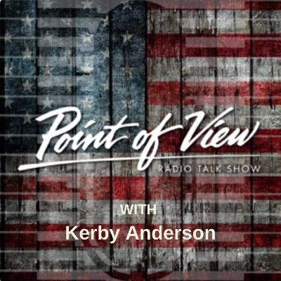 Interview with Kerby Anderson on The Point of View Radio Talk Show
