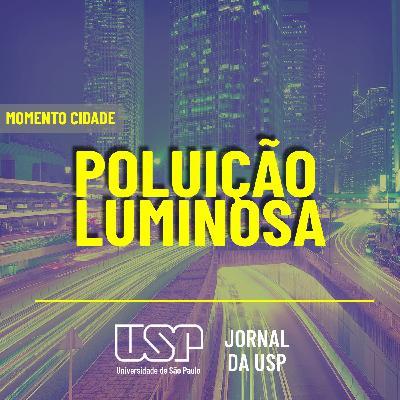 Momento Cidade #16: Você sabe o que é poluição luminosa?