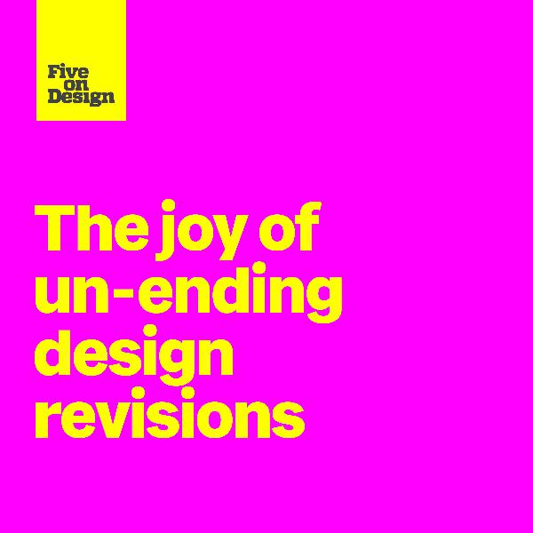 The joy of un-ending design revisions