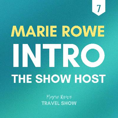 HOST INTRODUCTION: MEET TRAVEL EXPERT, MARIE ROWE