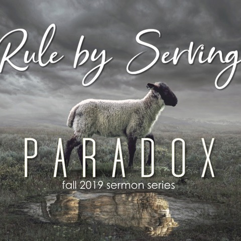 11-24-2019 Paradox:  Rule By Serving