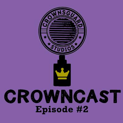 CrownCast | Episode #2