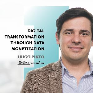 #12 Hugo Pinto: Digital Transformation through Data Monetization: Telefonica Smart Steps