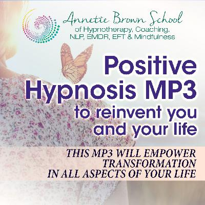 Reinventing Yourself Positively and Powerfully