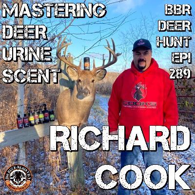 289 Richard Cook - Mastering Deer Urine Scent - Fatal Attraction Formulation