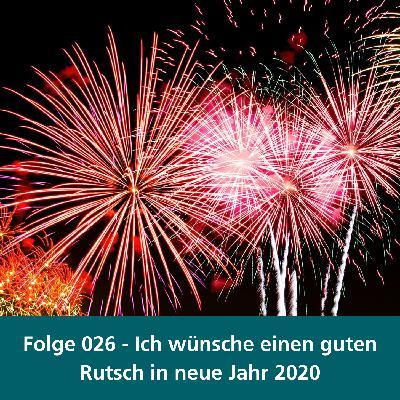 026 - Einen guten Rutsch ins Jahr 2020