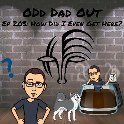 ODO 203: How Did I Even Get Here?