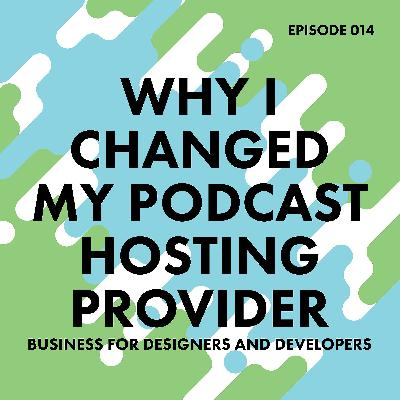 14. Why I Changed My Podcast Hosting Provider