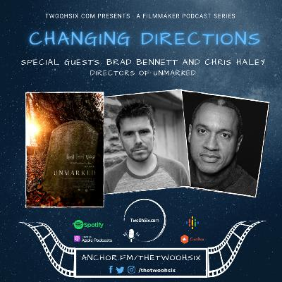Changing Directions: Brad Bennett and Chris Haley - Directors of Unmarked