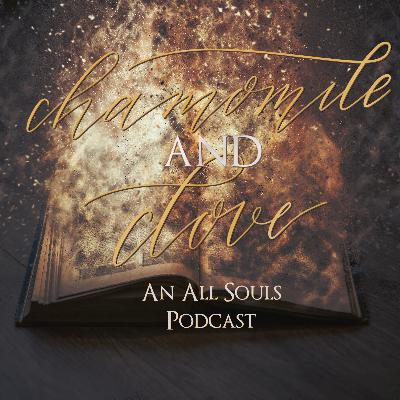 Chamomile & Clove - An All Souls Podcast - Episode 17 - Witch Hunt or Bust