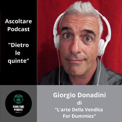"""Etica e approccio alla vendita con Giorgio Donadini de """"L'arte Della Vendita For Dummies"""" (dietro le quinte di """"ascoltare Podcast"""") - p. 102"""