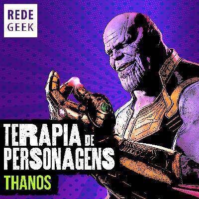 TERAPIA DE PERSONAGENS - Thanos