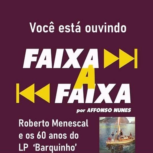 Edição Especial - Roberto Menescal e os 60 anos de 'Barquinho'