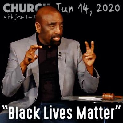Do All Lives Matter? Am I a 'Minority'? (Church 6/14/20)