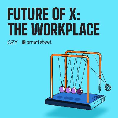 The Future of X: The Workplace