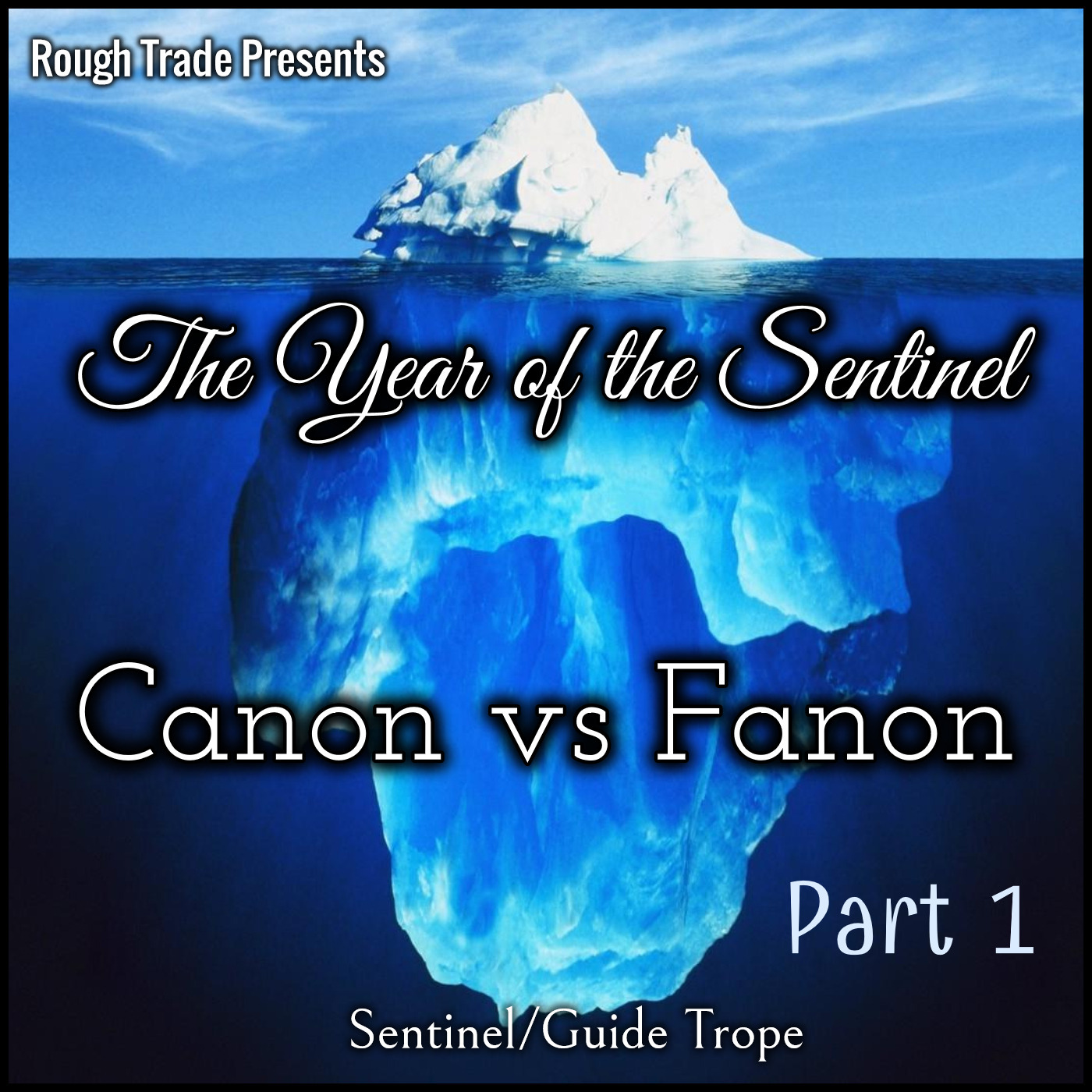 Year of the Sentinel: Canon vs Fanon Part 1