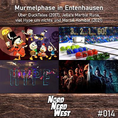 #014 Murmelphase in Entenhausen - Über DuckTales (2017), Jelle's Marble Runs, viel Hype um nichts und Mortal Kombat (2021)