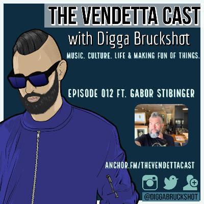 Vendetta Cast EP 012 w/ Gabor Stibinger
