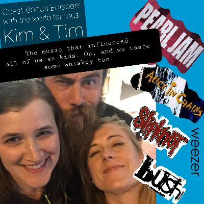 """Special Guest Bonus Episode: """"It doesn't taste like hand sanitizer"""" with Kim and Tim"""
