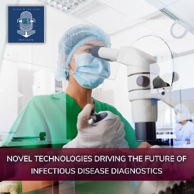 Novel Technologies Driving  the Future of Infectious Disease Diagnostics