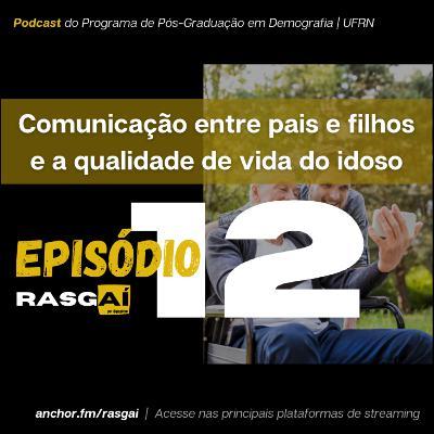#12 | Comunicação entre pais e filhos e a qualidade de vida do idoso | Cristiane Silva Corrêa
