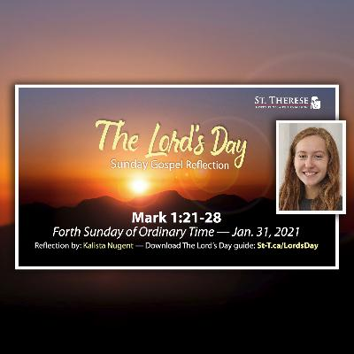 """The Lord's Day"" Gospel Reflection by Kalista Nugent (Mark 1:21-28, for Jan. 31, 2021)"