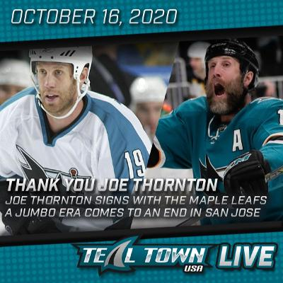Teal Town USA Live - Sharks Legend Joe Thornton Signs With Leafs - 10-16-2020